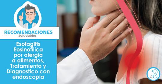 Esofagitis Eosinofílica por alergia a alimentos, Tratamiento Bogotá